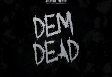 Photo of Shatta Wale – Dem Dead (Prod. By YGF)