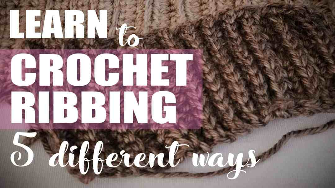 Crochet Ribbing How To Create Crochet Ribbing 5 Simple Crochet