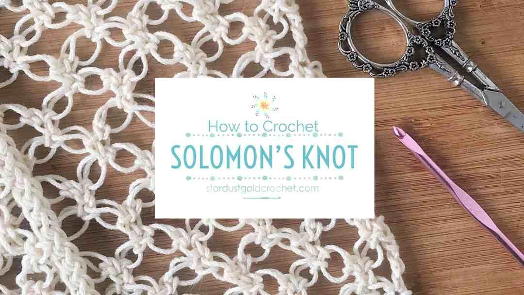 bdc179e2f9f How to Crochet  Solomon s Knot