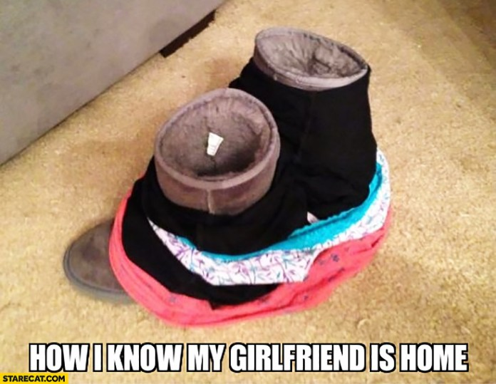 How I Know My Girlfriend Is Home All The Clothes Taken Off Right Where The Shoes Are Starecat Com