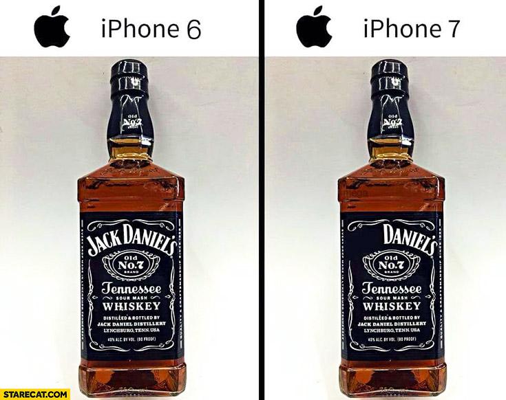 Jack Daniels iPhone 6, no Jack iPhone 7 | StareCat.com