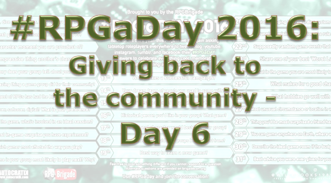 RPG a Day 2016: Giving back to the community – Day 6
