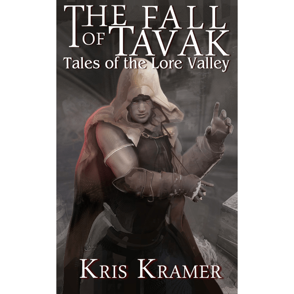 The Fall of Tavak - Tales of the Lore Valley Book 6