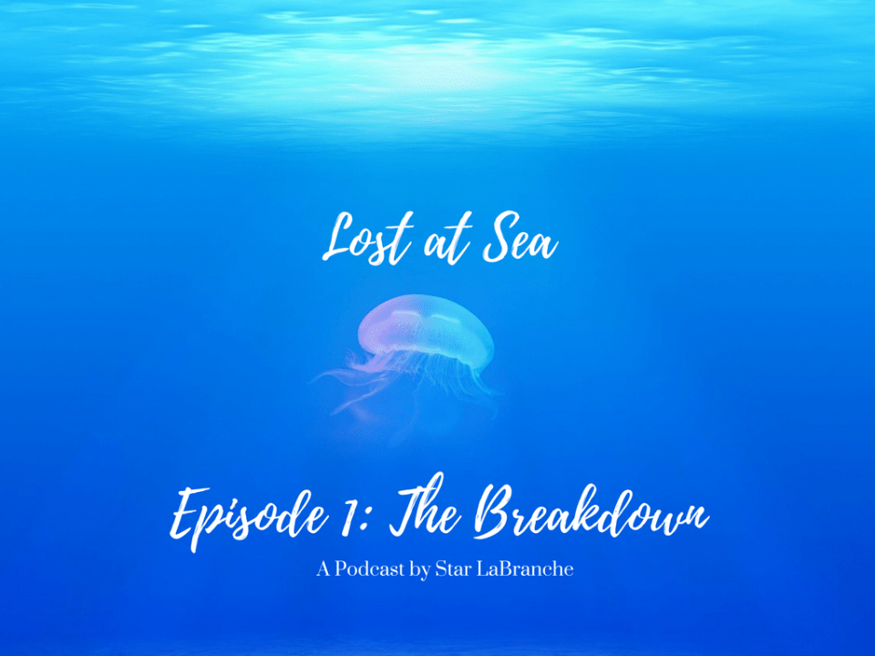 Lost at Sea: Episode 1 - The Breakdown