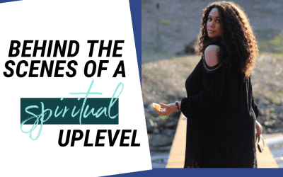 Behind The Scenes of a Spiritual Upleveling