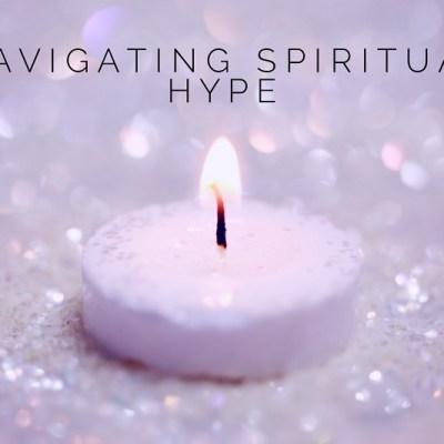 Navigating Spiritual Hype