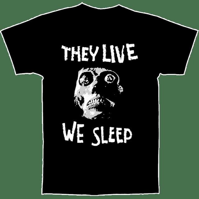 THEY LIVE WE SLEEP