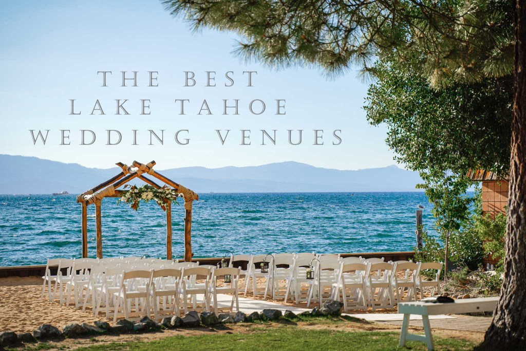 The Best Lake Tahoe wedding venues for California and Nevada weddings