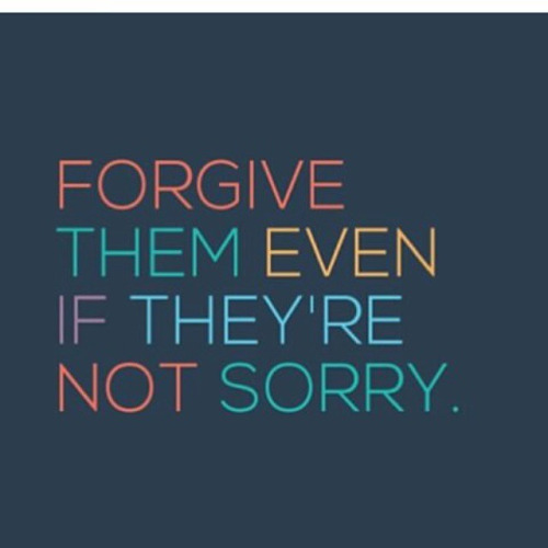 forgive them even when they arent sorry