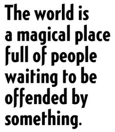Being offended magical
