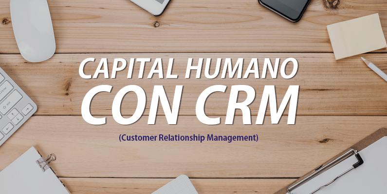 Gestión de Capital Humano con CRM