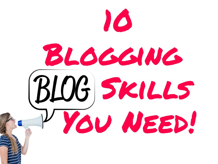 10 Blogging skills you need