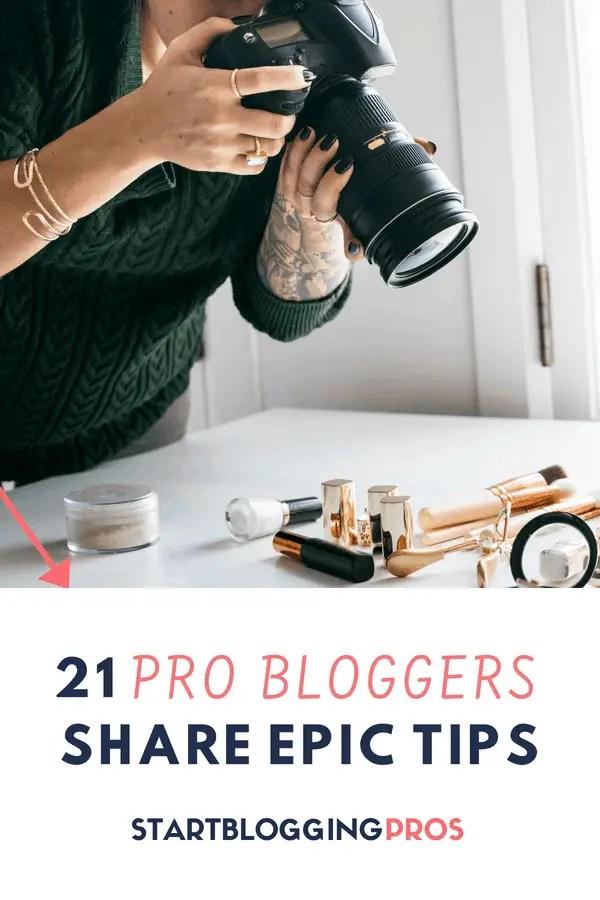21 epic blogging tips from successful bloggers, starting a blog, make money blogging, seo, blogging tips, startbloggingpros.com
