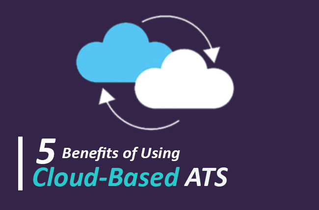 5 Benefits of using cloud-based ATS