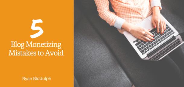 blog monetization mistakes