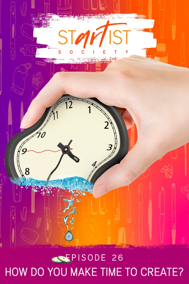 How do you make time to create? - Startist Society