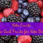 Keto Fruits: What Low Carb Fruits are Okay for Keto Diets?