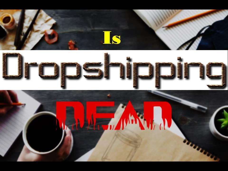 dropshipping dead