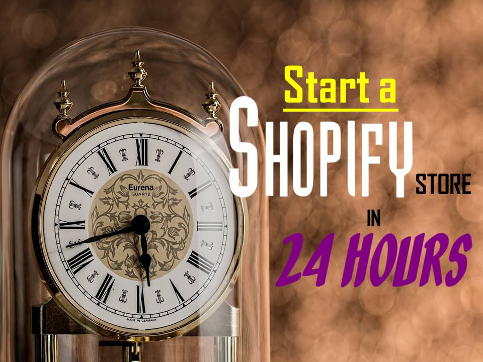 start a shopify store in 24 hours