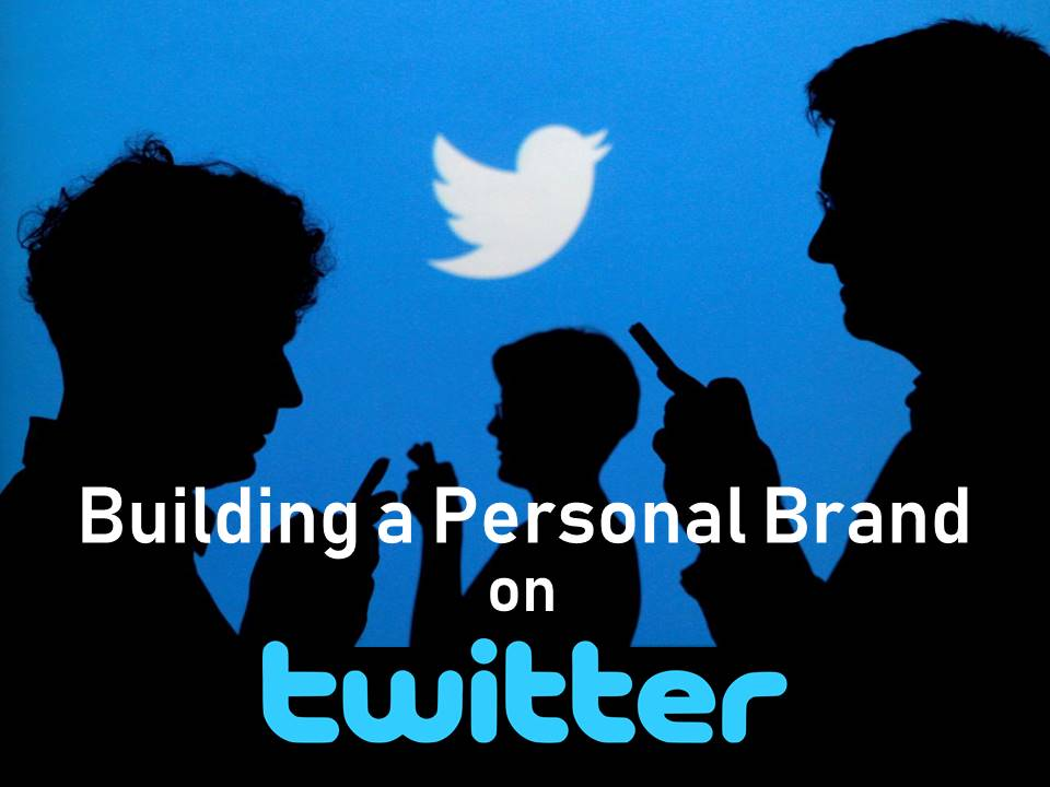 building a personal brand on twitter