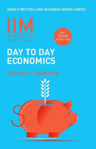 IIMA - Economics of Day to Day Life India's Bestselling Business Books Series - Satish Y. Deodhar - Startup Archive - Books For Indian Entrepreneurs
