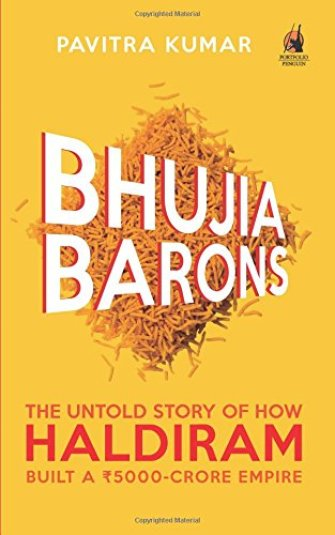 Bhujia Barons The Untold Story of How Haldiram Built a 5000 Crore Empire Paperback – Pavitra Kumar - Startup Archive - Books For Indian Entrepreneurs