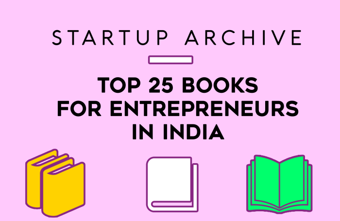 Top 25 Books for Entrepreneurs in India - Startup Archive