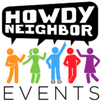 Howdy Neighbor Events