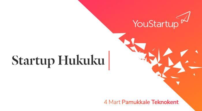Startup Hukuku Youstartup Denizli Izlenimlerimiz