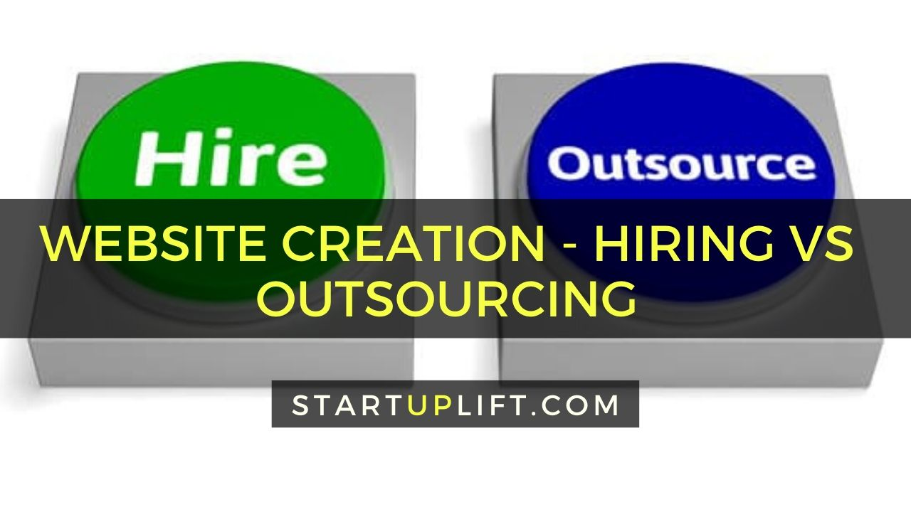Website Creation - Hiring vs Outsourcing