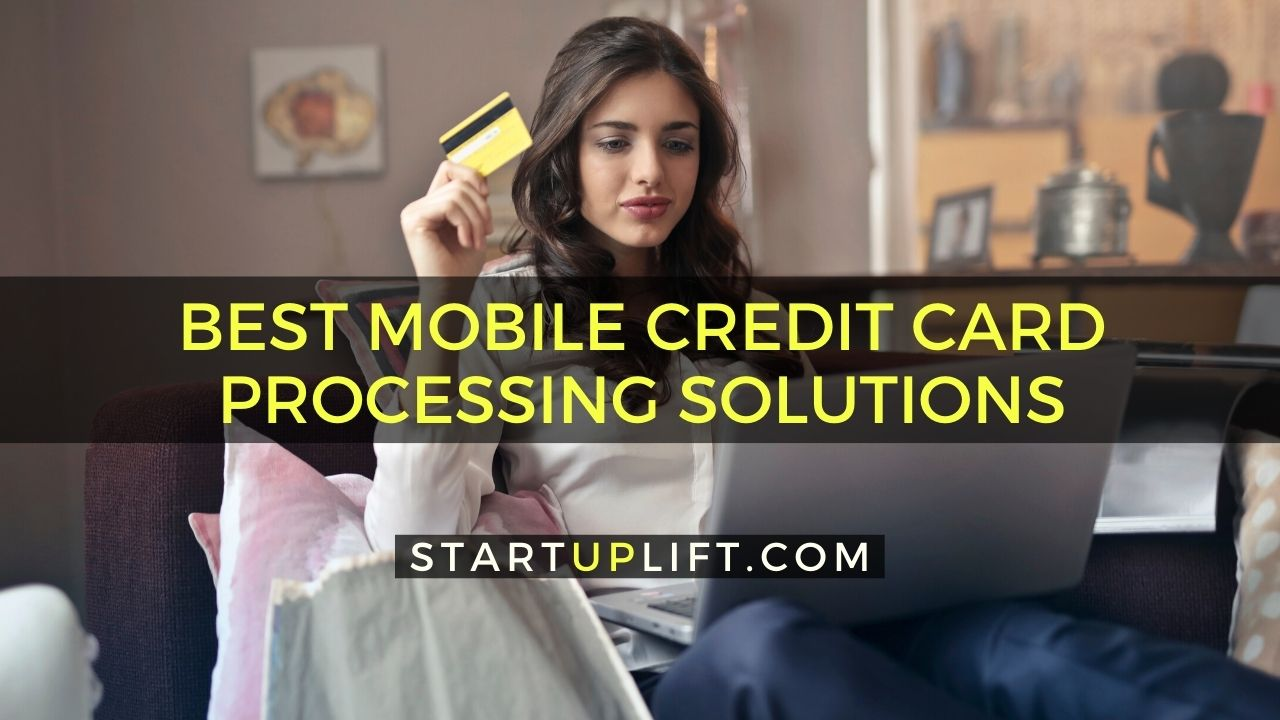 Best Mobile Credit Card Processing Solutions
