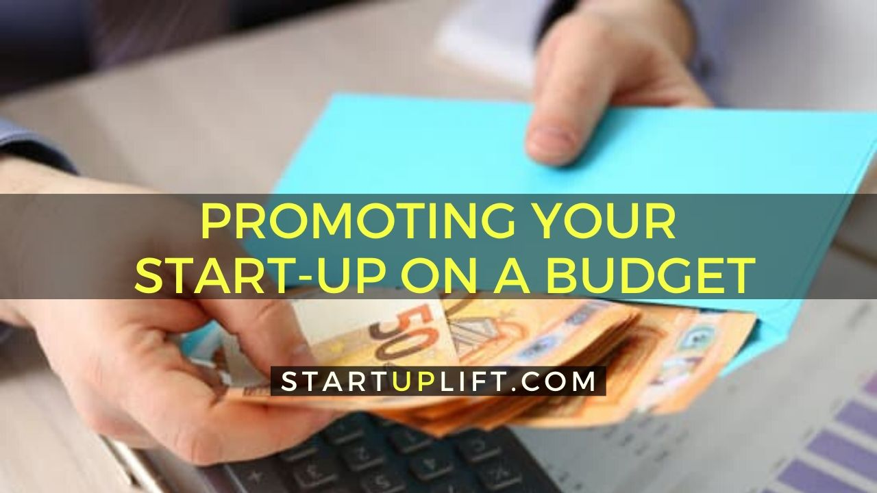 Promoting Your Start-Up on a Budget