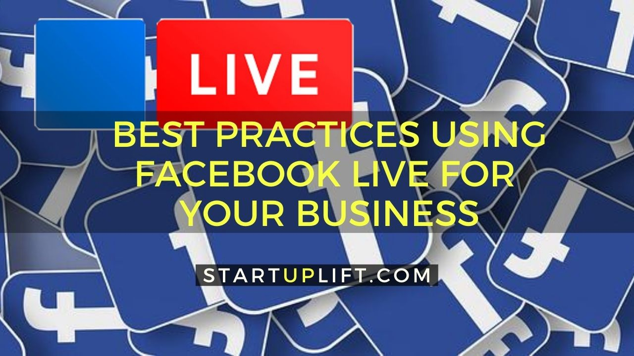 Best Practices Using Facebook Live For Your Business