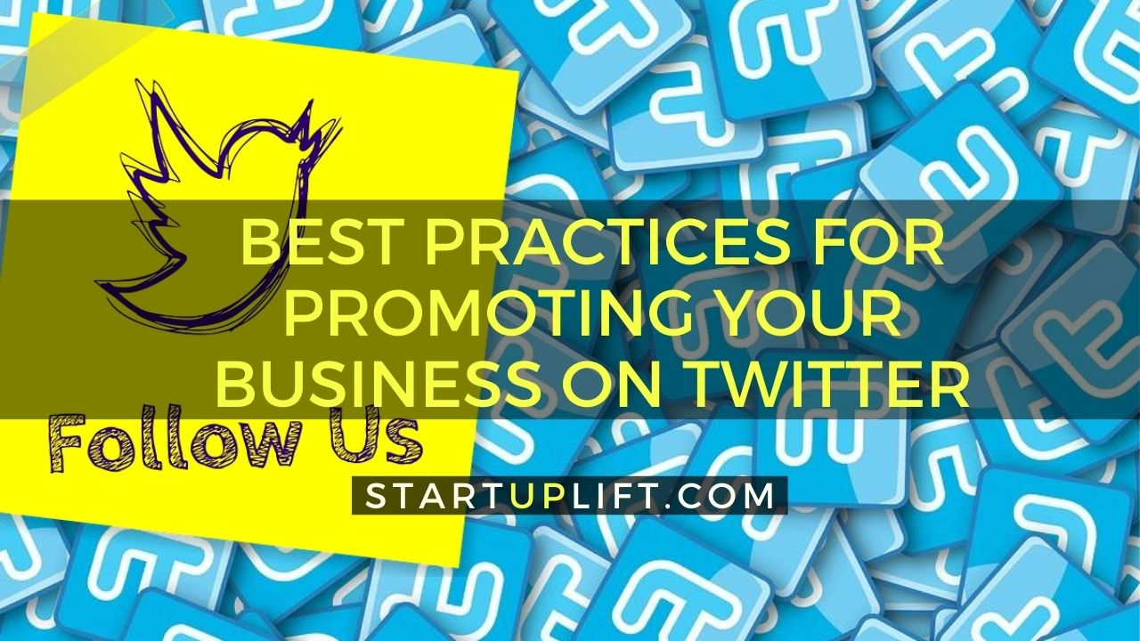 Best Practices for Promoting Your Business on Twitter