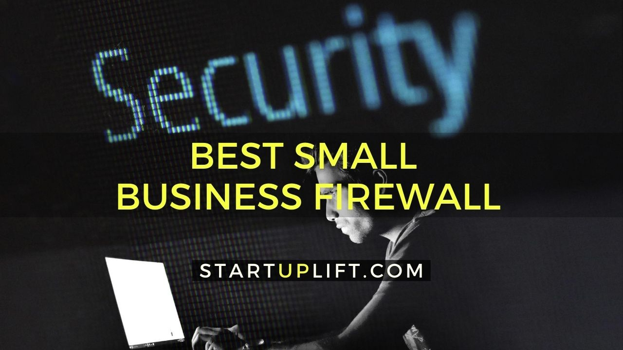 Best Small Business Firewall