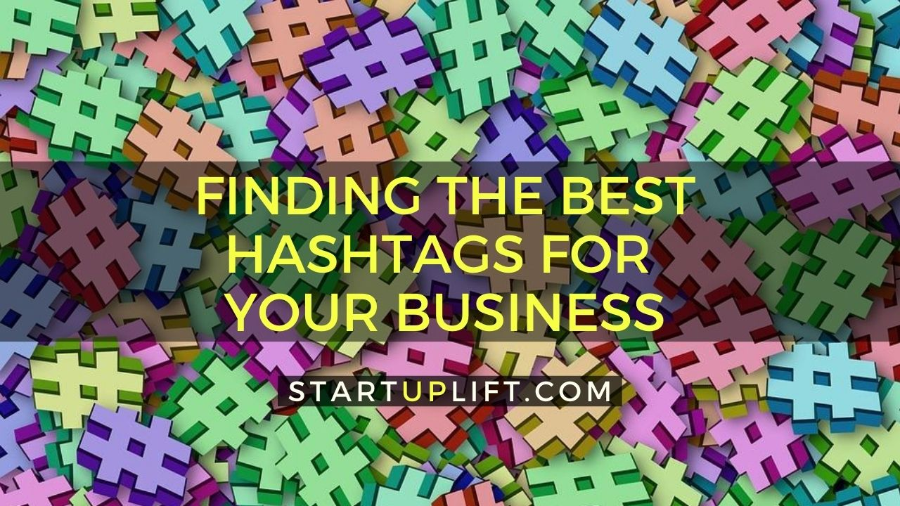 Finding the Best Hashtags for Your Business