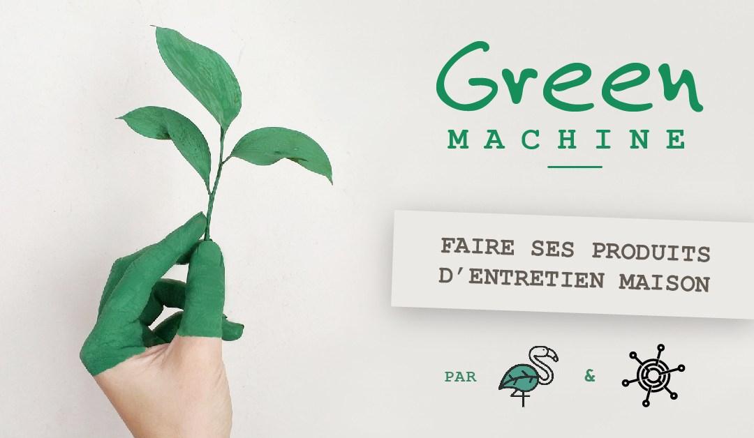 Green Machine #1 – Faire ses produits d'entretien maison