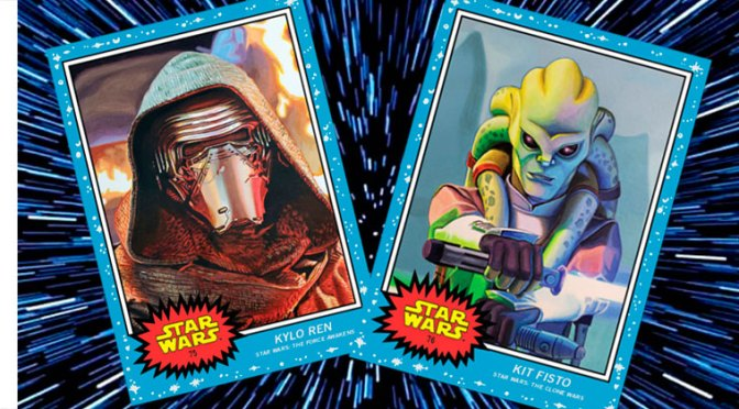 Topps Star Wars Living Set, semana 38: Kylo Ren y Kit Fisto
