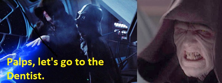 Palpatine going to the dentist. 1