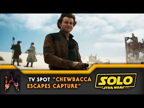 "SOLO: A STAR WARS STORY | Tv Spot #9 ""Chewie Escapes Capture"" 1"