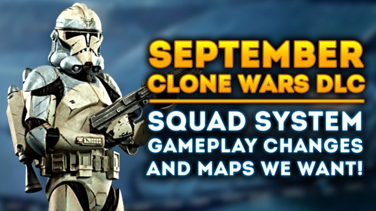 September Clone Wars DLC - Squad System Changes and New Map Additions 1