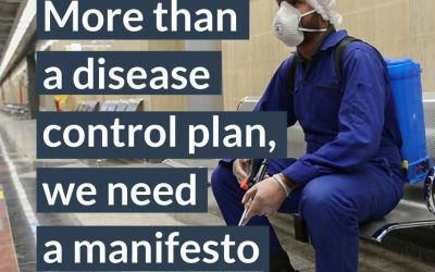 COVID-19 affects everything – more than a disease control plan, we need a manifesto