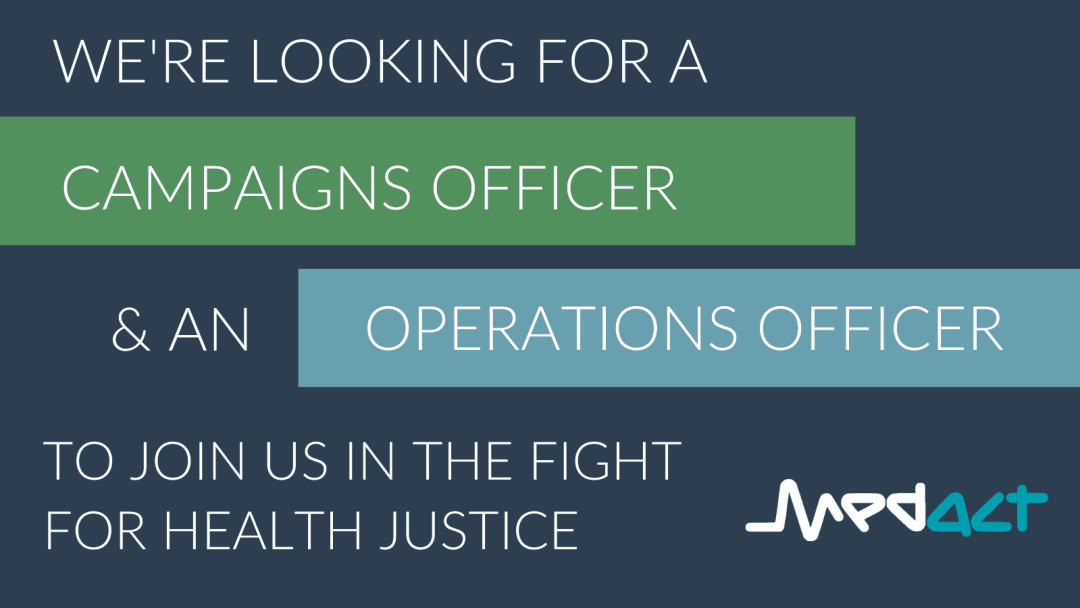 We're looking for a Campaigns Officer & an Operations Officer to join us in the fight for health justice in green and blue boxes on Medact blue background with Medact logo