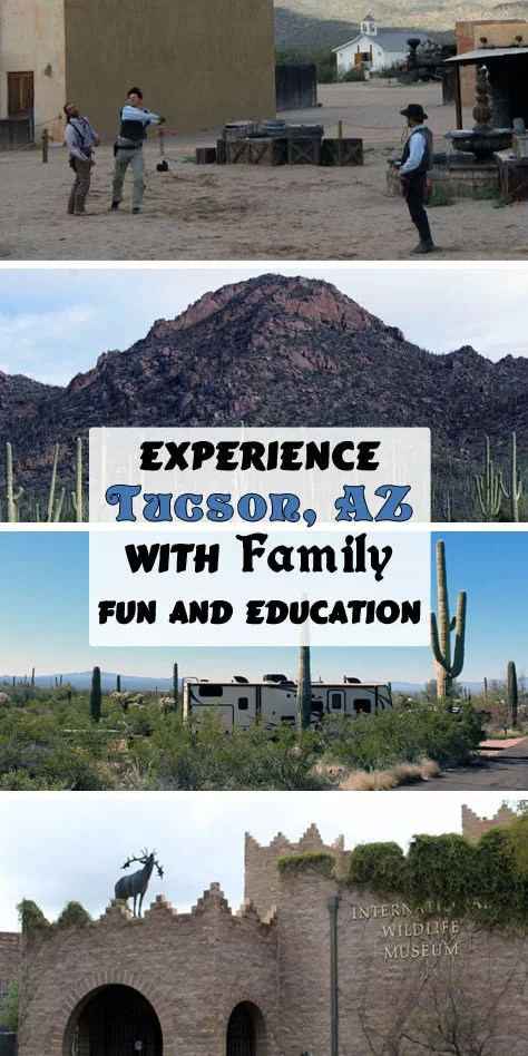Experience Tucson, AZ with Family Fun and Education, even on a short trip to Tucson