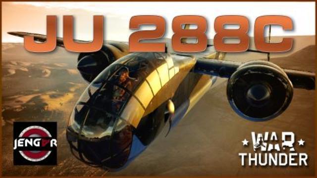 War Thunder: Ju 288C [The Ultimate SchnellBomber!]