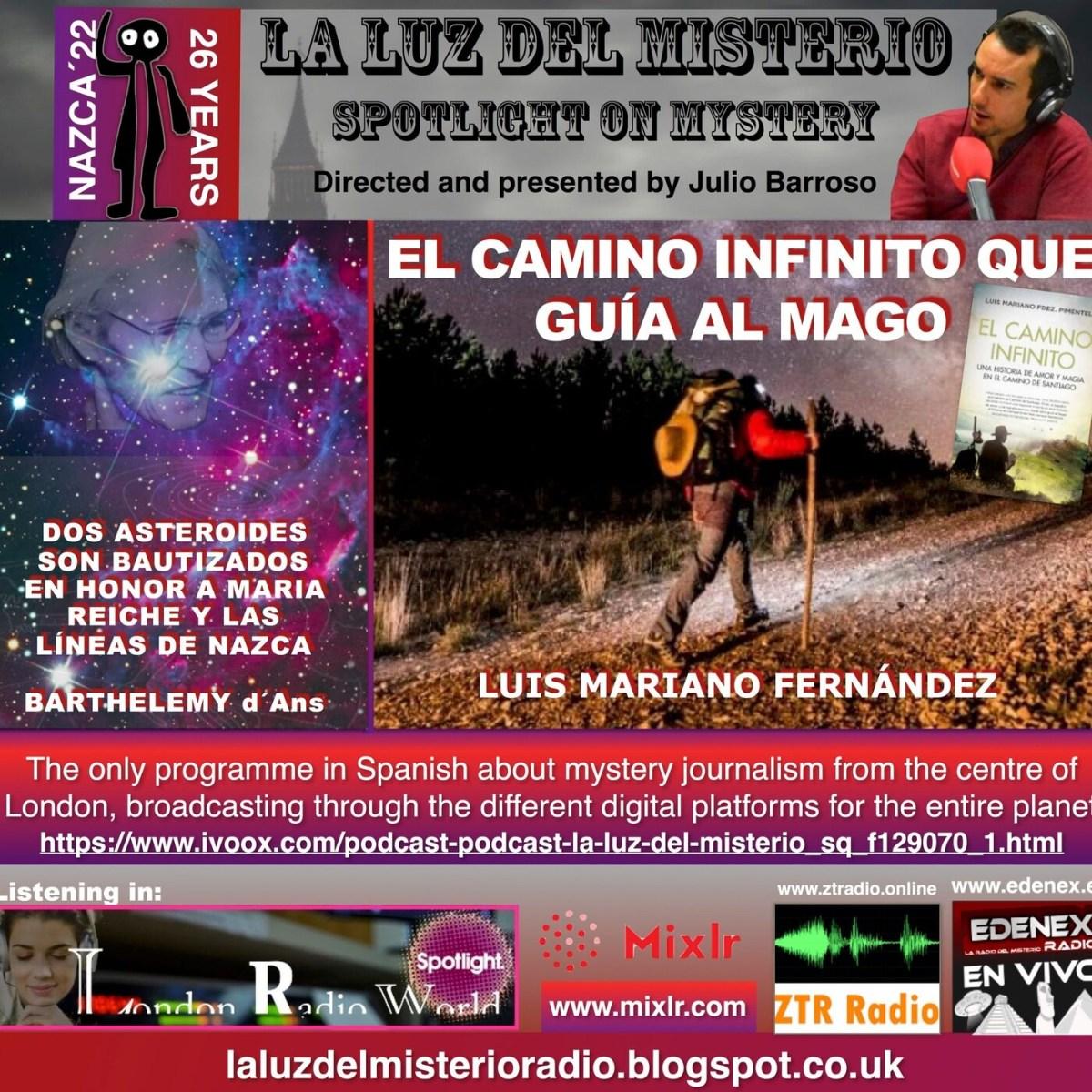 La Luz de Misterio-El Camino Infinito que Guía al Mago Luis Mariano F./Asteroides Maria Reiche y Nazca Barthelemy d'Ans