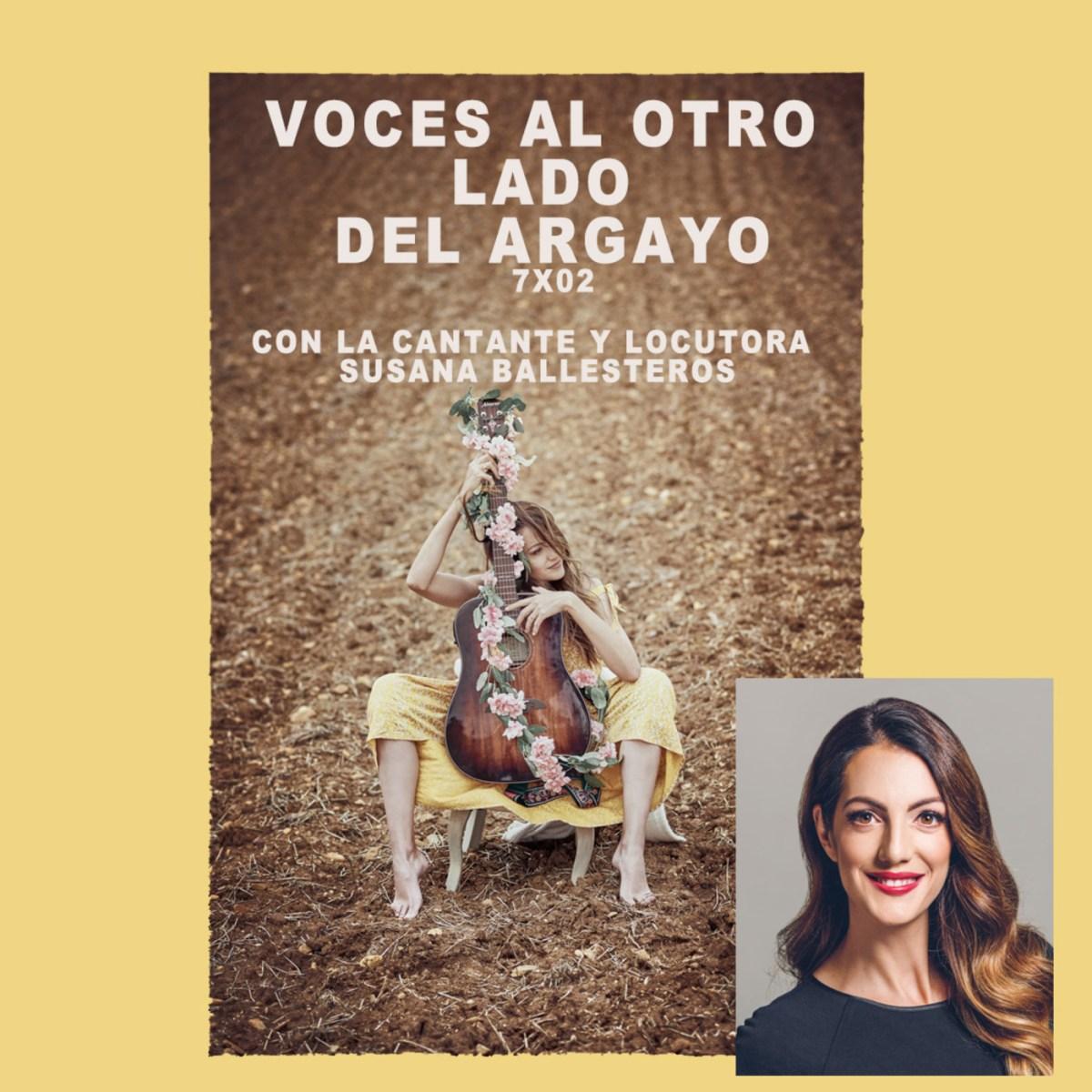 07×02. Explorando Acentos. Charla con Susana Ballesteros, cantante y locutora en L.A.