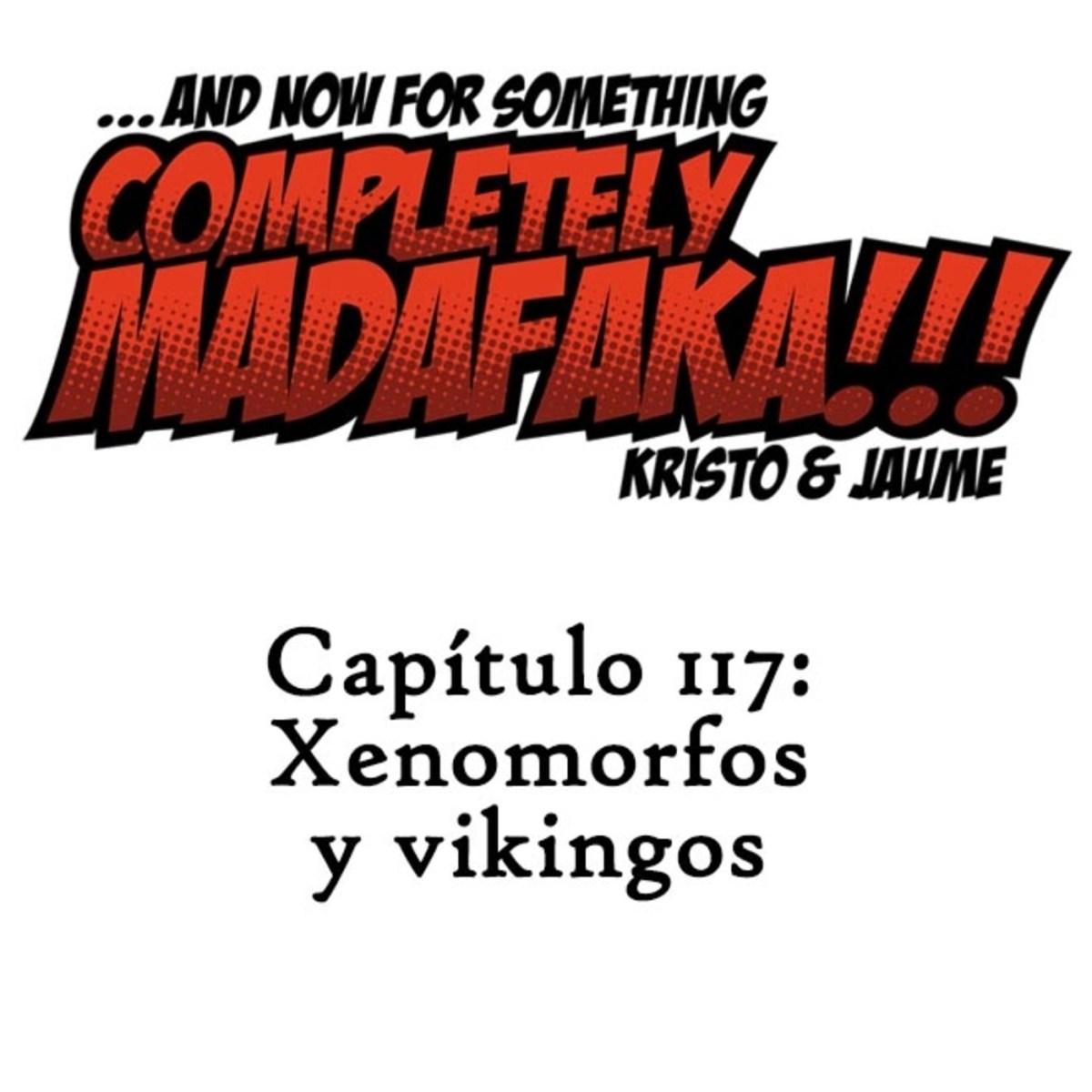 Capítulo 117: Xenomorfos y vikingos