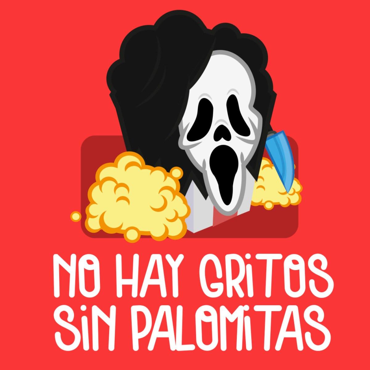 No Hay Gritos Sin Palomitas