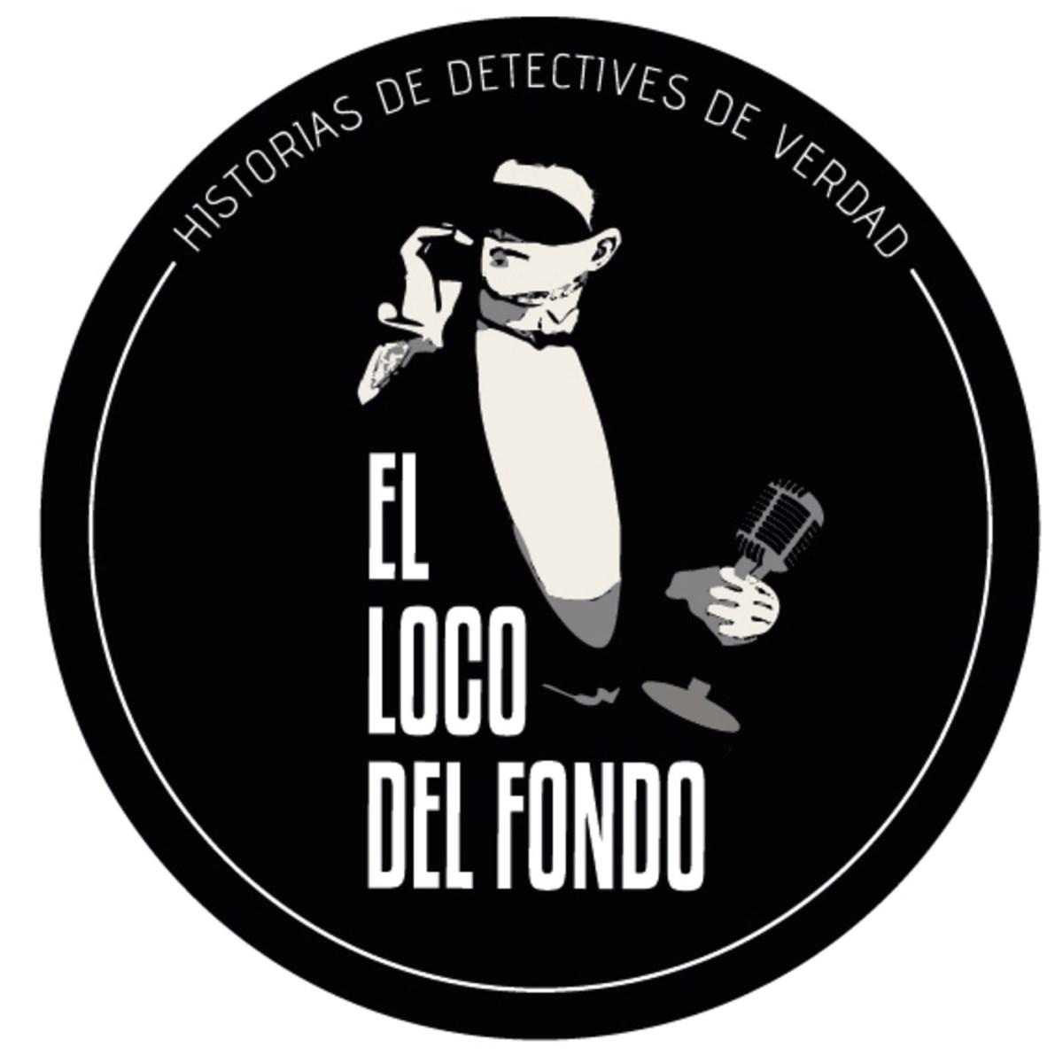ELDF 01X01. El Loco del Fondo. Historias de detectives de verdad. Episodio 1